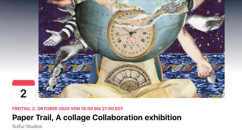 Ankuendigung - Paper Trail - A Collage Exhibition - Axelle Kieffer - Sulfur Studios